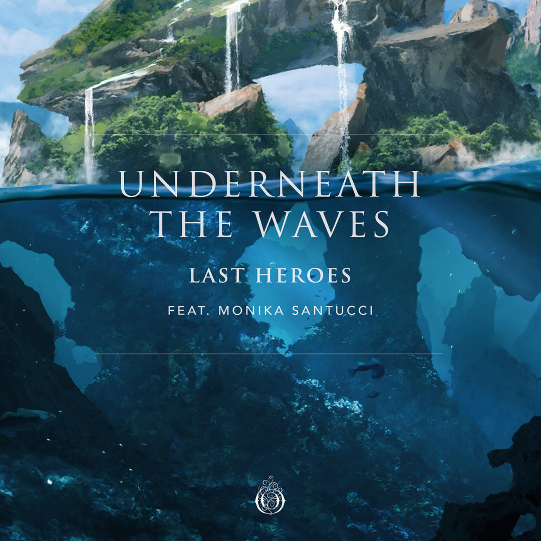 Underneath the Waves with Last Heroes