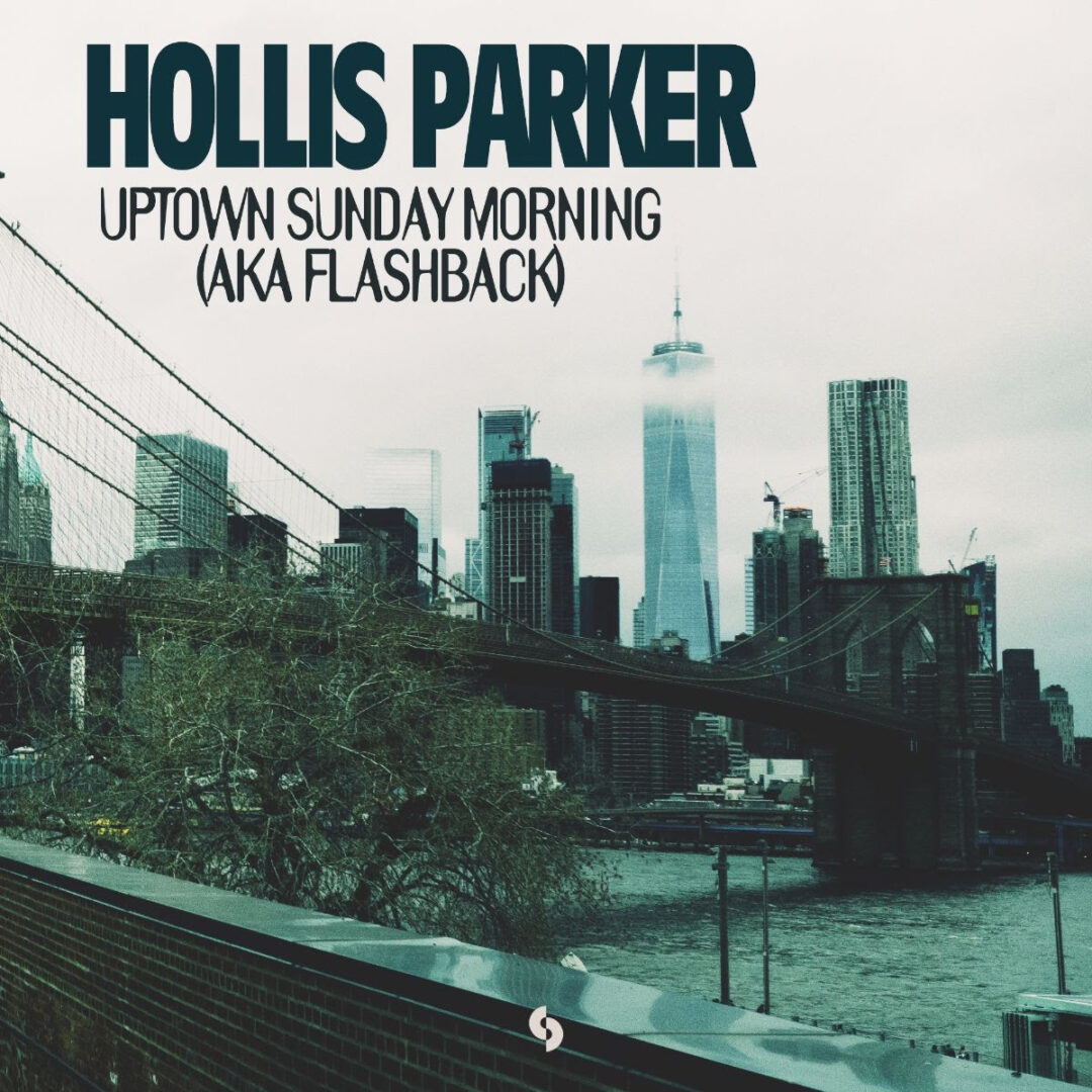 Hollis Parker New Single- 'Uptown Sunday Morning'