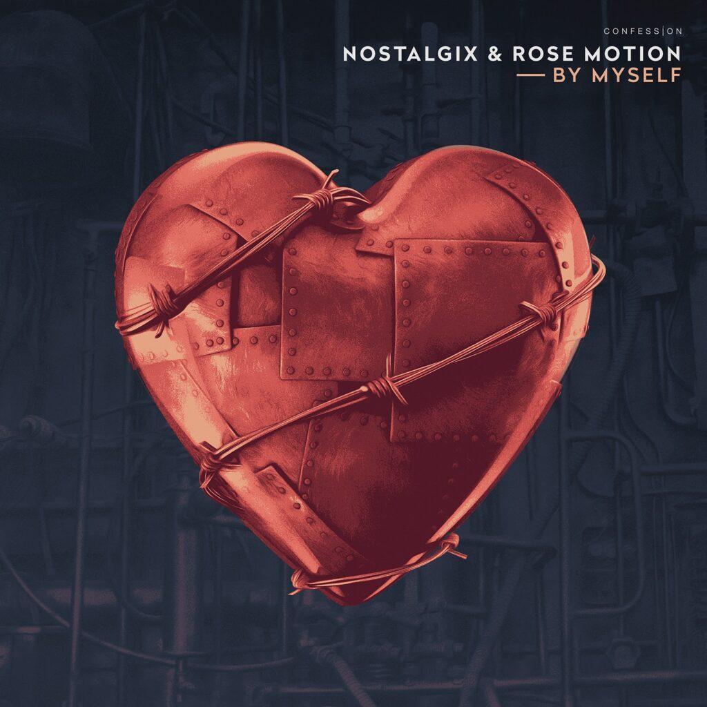 Nostalgix & Rose Motion - By Myself